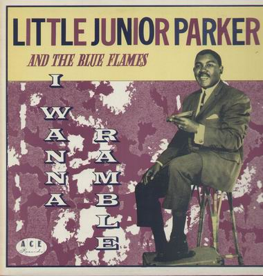 little_junior_parker_and_the_blue_flames-i_wanna_ramble.jpg